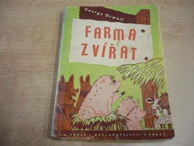 GEORGE ORWELL - Farma zvířat (1.vyd. 1946)