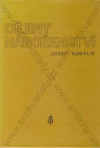 Dějiny náboženství Josef Kubalík 1984
