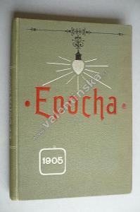 Epocha, ročník X., rok 1905 -  -  - Rozhledy a úvahy časov