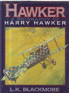 Hawker A Biography of Harry Hawker L. K. Blackmore
