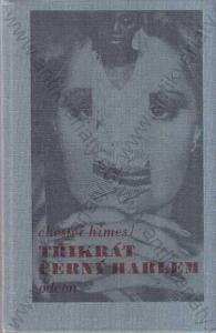 Třikrát černý Harlem Chester Himes 1989 Odeon