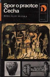 Spor o praotce Čecha Bohuslav Hlinka Práce 1984