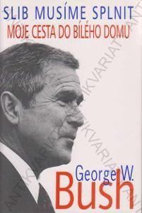 Moje cesta do Bílého domu George W. Bush