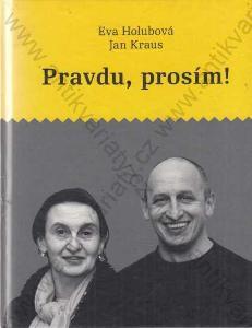 Pravdu, prosím! Eva Holubová, Jan Kraus 2006 XYZ
