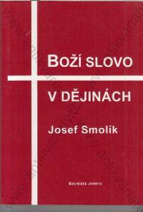 Boží slovo v dějinách Josef Smolík 1998