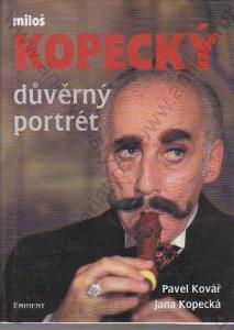 Miloš Kopecký Důvěrný portrét 1999 Kovář, Kopecká
