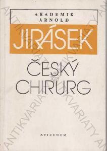 Akademik Arnold Jirásek Český chirurg 1988