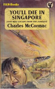 You´ll die in Singapore Charles McCormac 1954
