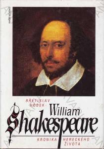 William Shakespeare Kronika hereckého života Hodek