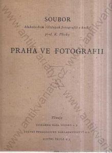 Praha ve fotografii prof. K. Plicka fot. v deskách