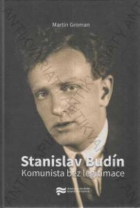 Stanislav Budín - Komunista bez legitimace, Groman