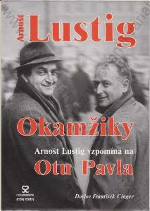 Okamžiky  Arnošt Lustig Andrej Šťastný, Praha 2003