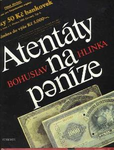 Atentáty na peníze Bohuslav Hlinka Svoboda 1987