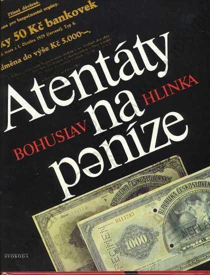 Atentáty na peníze Bohuslav Hlinka Svoboda 1987 - Knihy