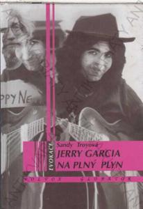 Jerry Garcia na plný plyn Sandy Troyová 1997