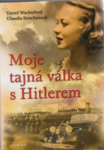 Moje tajná válka s Hitlerem, Wachtel,Strachan