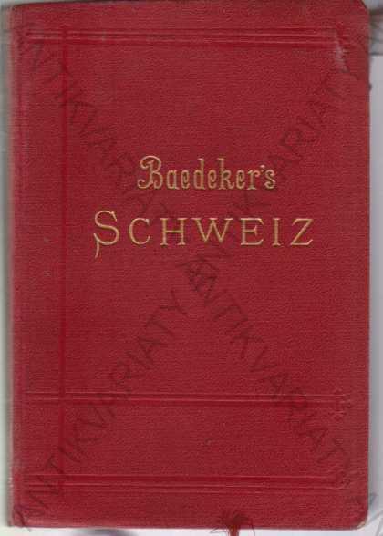 Baedekers - Die Schweiz Karl Baedeker 1907 - Knihy