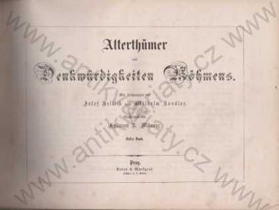 Alterthümer und Denkwürdigkeiten Böhmens 1860