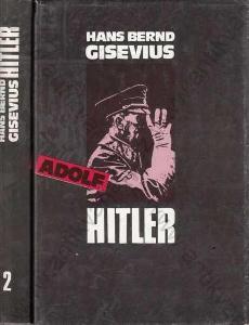 Adolf Hitler Hans Bernd Gisevius 1991 Díl I., II.