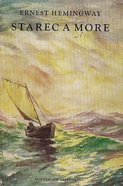 Ernest Hemingway: Stařec a moře (slovensky) - Knihy