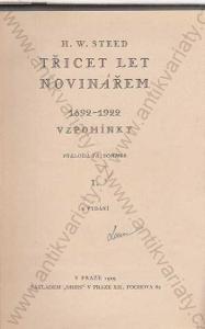 Třicet let novinářem I a II H. W. Steed 1929