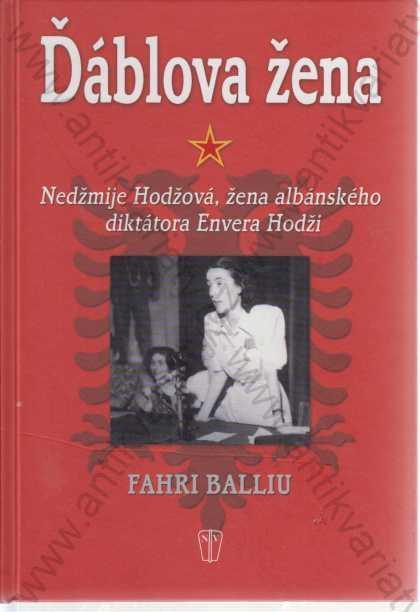 Ďáblova žena Fahri Balliu Naše vojsko, Praha 2012 - Knihy