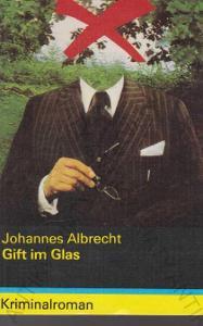 Gift im Glas Johannes Albrecht