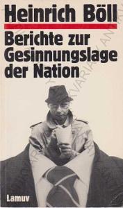Berichte zur Gesinnungslage der Nation Böll 1987