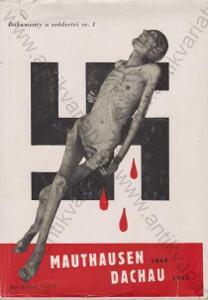 Mauthausen 1942, Dachau 1945 Miloš Vítek 1946