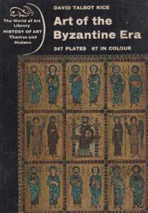 Art of the Byzantine Era David Talbot Rice 1963