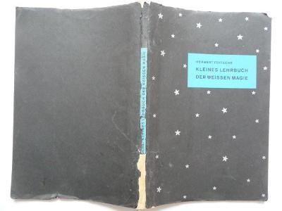 Kleines Lehrbuch der Weissen Magie - Herbert Fritsche - 1934