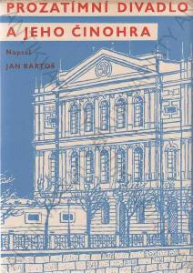 Prozatimní divadlo a jeho činohra Jan Bartoš 1937