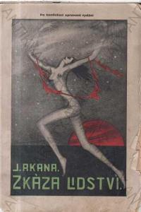 Zkáza lidství J. Akana Román budoucnosti 1928