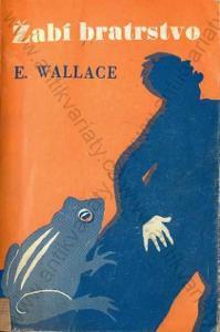 Žabí bratrstvo Edgar Wallace Karel Voleský 1946