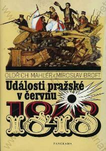 Události pražské v červnu 1848 O. Mahler, M. Broft