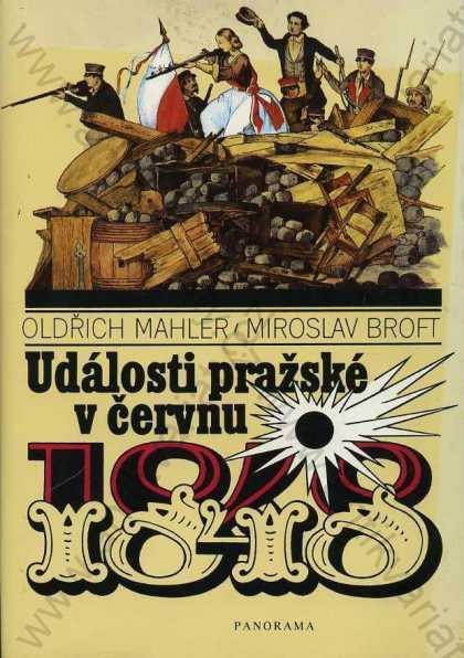 Události pražské v červnu 1848 O. Mahler, M. Broft - Knihy