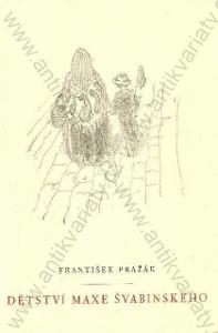 Dětství Maxe Švabinského František Pražák 1949