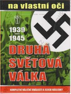 Druhá světová válka 1939-1945 na vlastní oči 2010