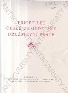 Třicet let české zemědělské družstevní práce