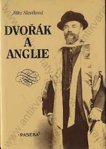 Dvořák a Anglie Jitka Slavíková Paseka, Praha 1994