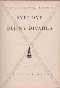 Světové dějiny divadla V. K.Blahník 1929 Aventinum