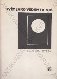 Svět jako vědomí a nic Ladislav Klíma Súvislosti