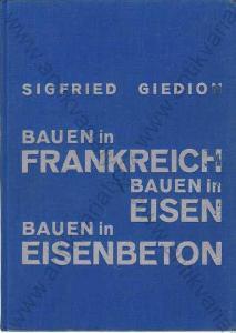 Bauen in Frakreich Eisen Eisenbeton S. Gideon 1928