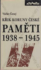 Křik Koruny české Paměti 1938-1945 Václav Černý