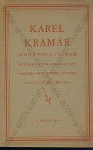 Karel Kramář jeho život a význam V. Červinka 1930