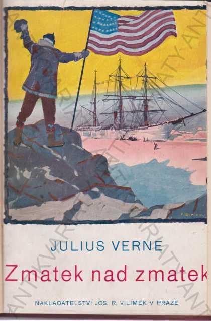 Zmatek nad zmatek Julius Verne Jos.R.Vilímek 1931 - Knihy