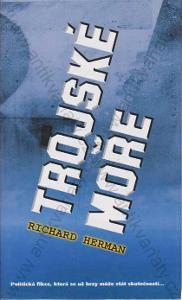 Trojské moře Richard Herman 2005 Politická fikce