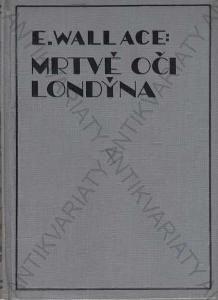 Mrtvé oči Londýna E. Wallace Karel Voleský 1929