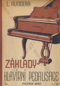 Základy klavírní pedalisace L. Kundera 1944