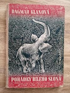 KNIHA - POHÁDKY BÍLÉHO SLONA - Dagmar Klanová kreslil F.J. Kraus 1947